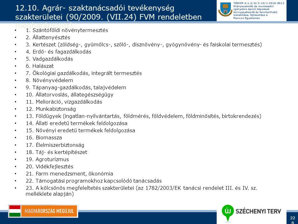 12. 10. Agrár- szaktanácsadói tevékenység szakterületei (90/2009. (VII