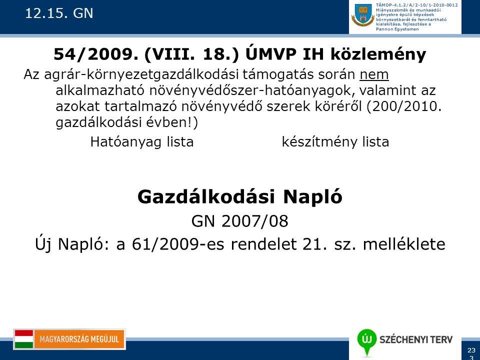 54/2009. (VIII. 18.) ÚMVP IH közlemény