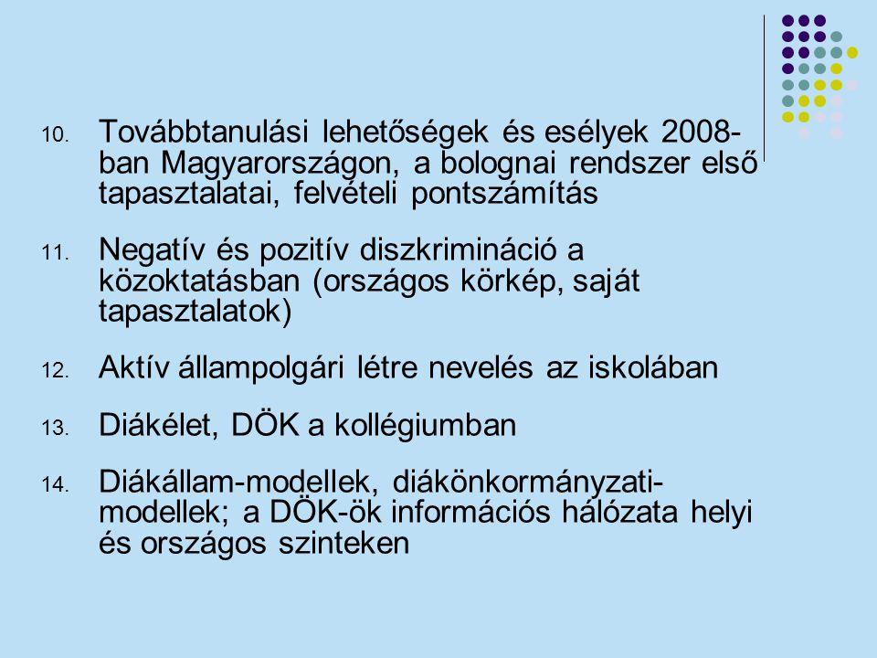 Továbbtanulási lehetőségek és esélyek 2008- ban Magyarországon, a bolognai rendszer első tapasztalatai, felvételi pontszámítás