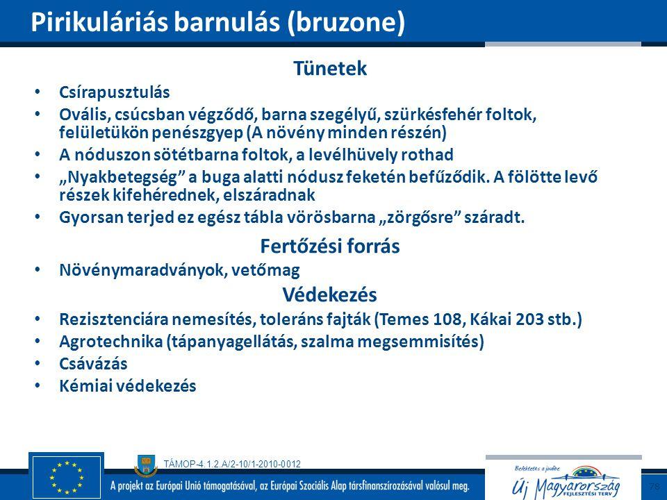 Pirikuláriás barnulás (bruzone)