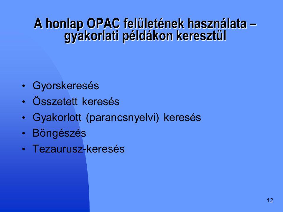 A honlap OPAC felületének használata – gyakorlati példákon keresztül