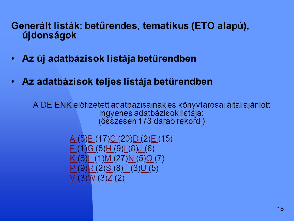 Generált listák: betűrendes, tematikus (ETO alapú), újdonságok