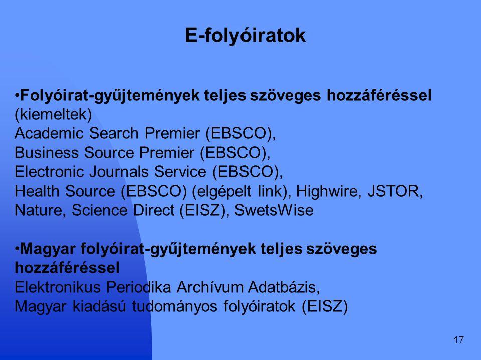 E-folyóiratok Folyóirat-gyűjtemények teljes szöveges hozzáféréssel (kiemeltek) Academic Search Premier (EBSCO),