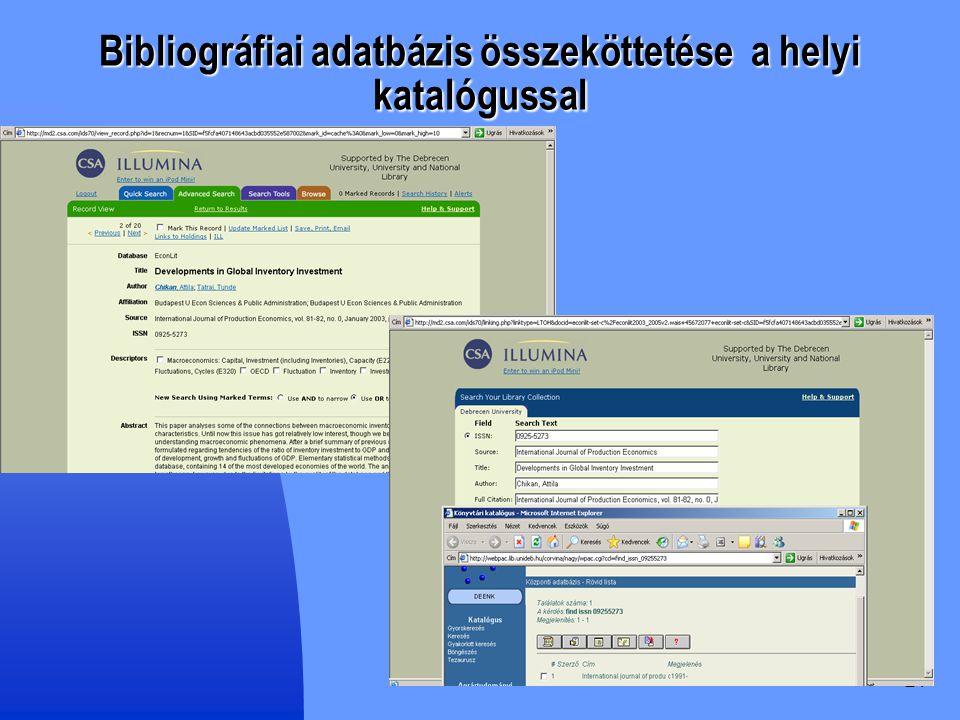 Bibliográfiai adatbázis összeköttetése a helyi katalógussal