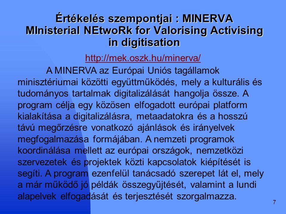 Értékelés szempontjai : MINERVA MInisterial NEtwoRk for Valorising Activising in digitisation