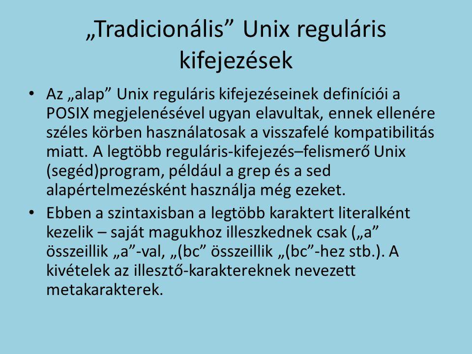 """""""Tradicionális Unix reguláris kifejezések"""