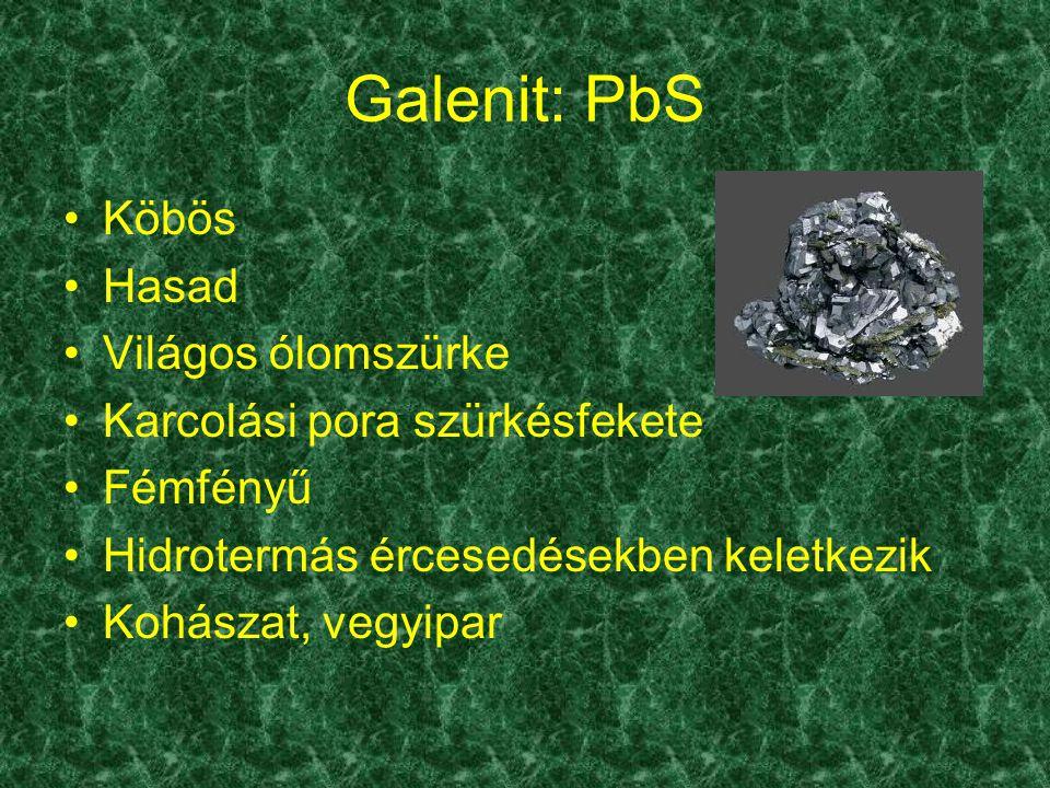 Galenit: PbS Köbös Hasad Világos ólomszürke