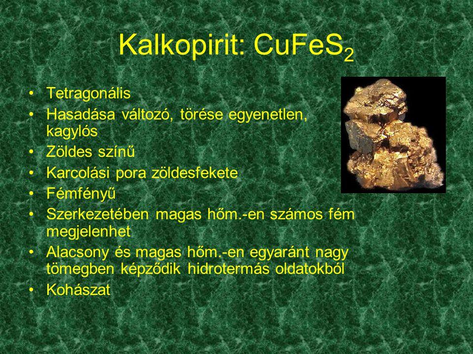 Kalkopirit: CuFeS2 Tetragonális