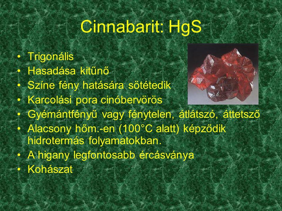 Cinnabarit: HgS Trigonális Hasadása kitűnő