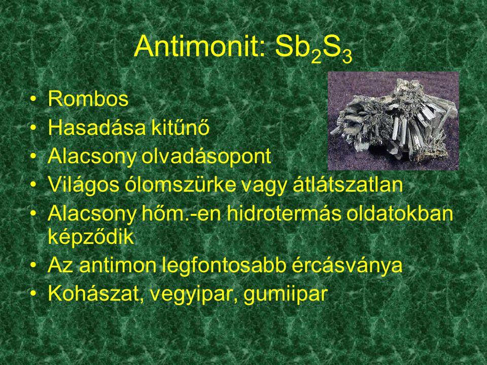 Antimonit: Sb2S3 Rombos Hasadása kitűnő Alacsony olvadásopont