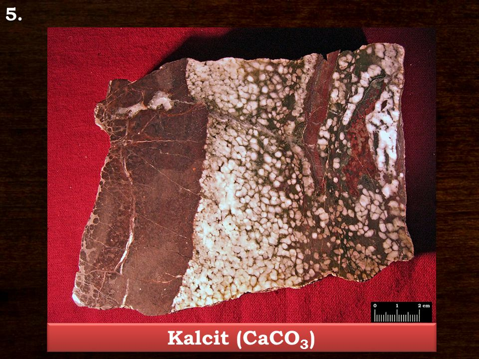 5. Kalcit (CaCO3)