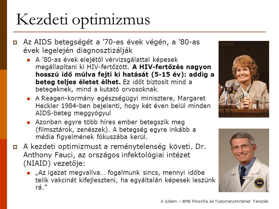 Kezdeti optimizmus Az AIDS betegségét a '70-es évek végén, a '80-as évek legelején diagnosztizálják.