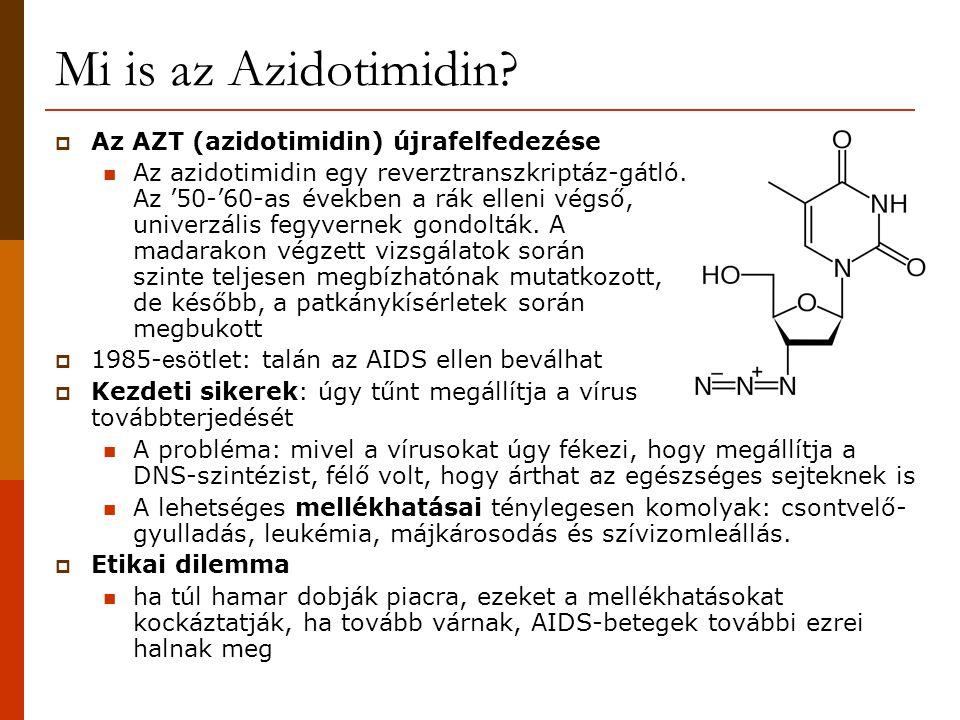 Mi is az Azidotimidin Az AZT (azidotimidin) újrafelfedezése