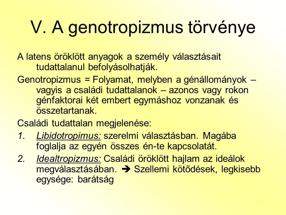 V. A genotropizmus törvénye