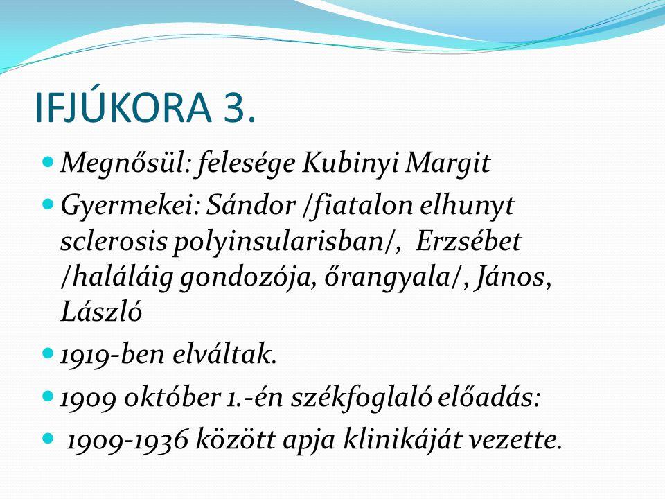 IFJÚKORA 3. Megnősül: felesége Kubinyi Margit