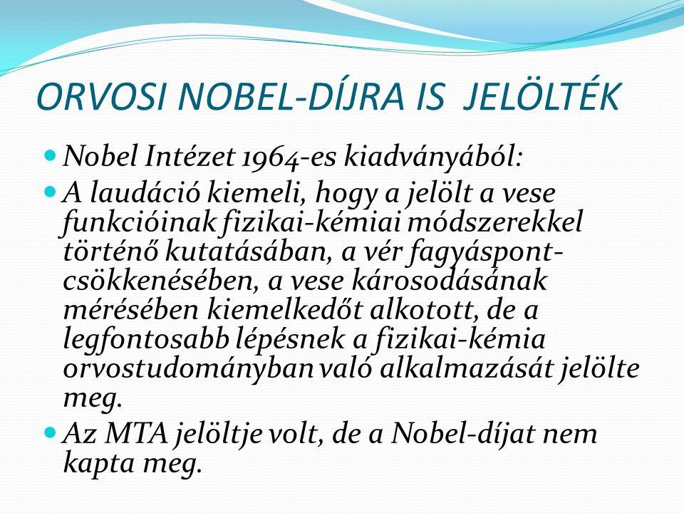 ORVOSI NOBEL-DÍJRA IS JELÖLTÉK
