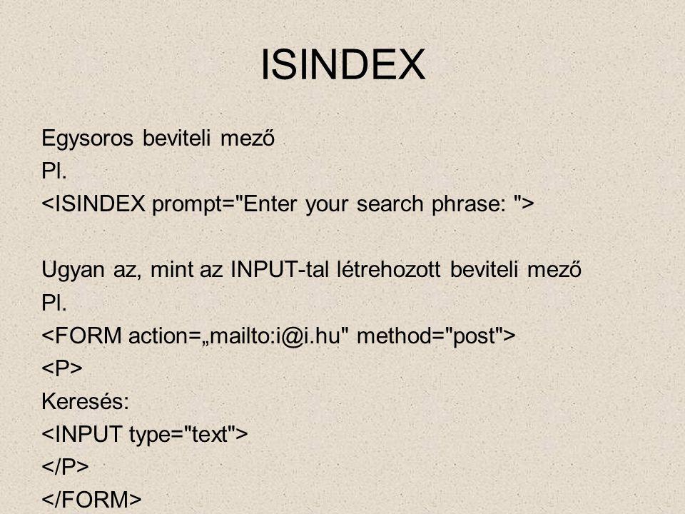 ISINDEX Egysoros beviteli mező Pl.