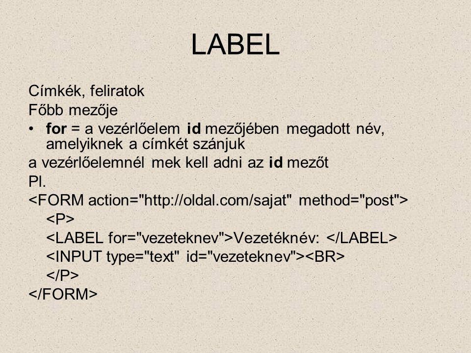 LABEL Címkék, feliratok Főbb mezője