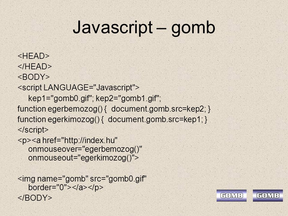 Javascript – gomb <HEAD> </HEAD> <BODY>