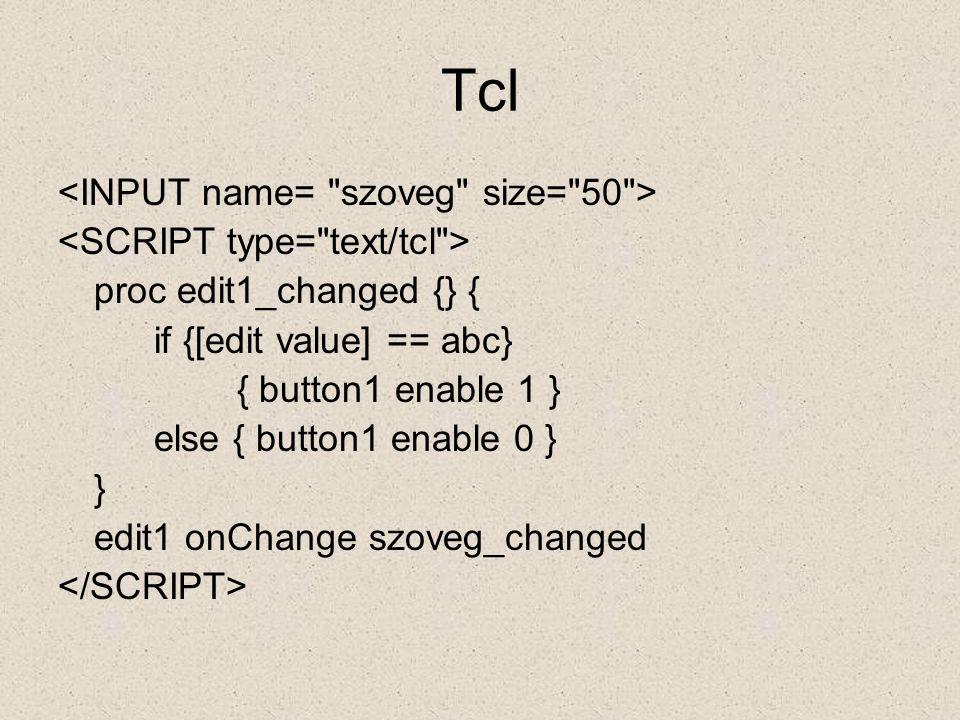 Tcl <INPUT name= szoveg size= 50 >
