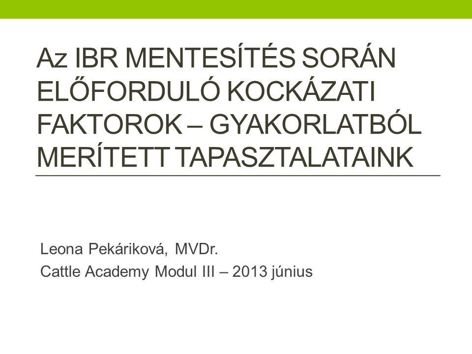 Leona Pekáriková, MVDr. Cattle Academy Modul III – 2013 június