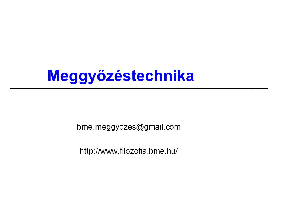 bme.meggyozes@gmail.com http://www.filozofia.bme.hu/