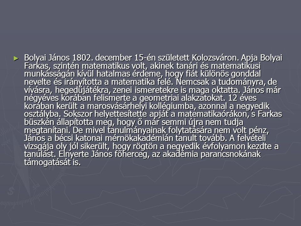 Bolyai János 1802. december 15-én született Kolozsváron