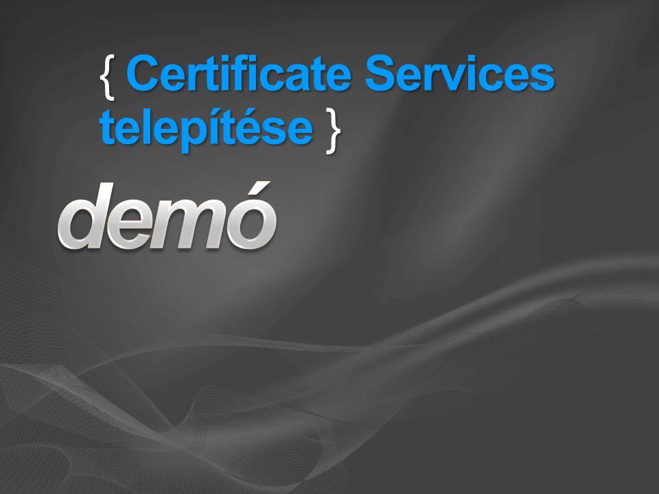 { Certificate Services telepítése }