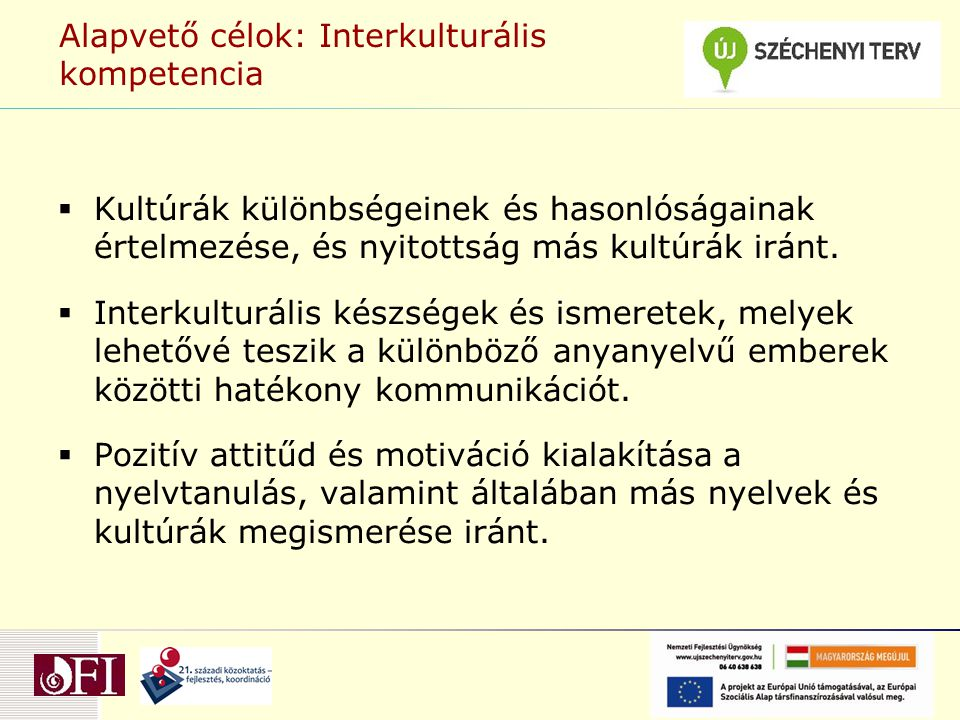 Alapvető célok: Interkulturális kompetencia