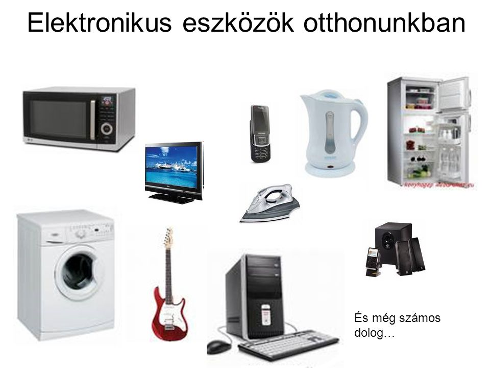 Elektronikus eszközök otthonunkban