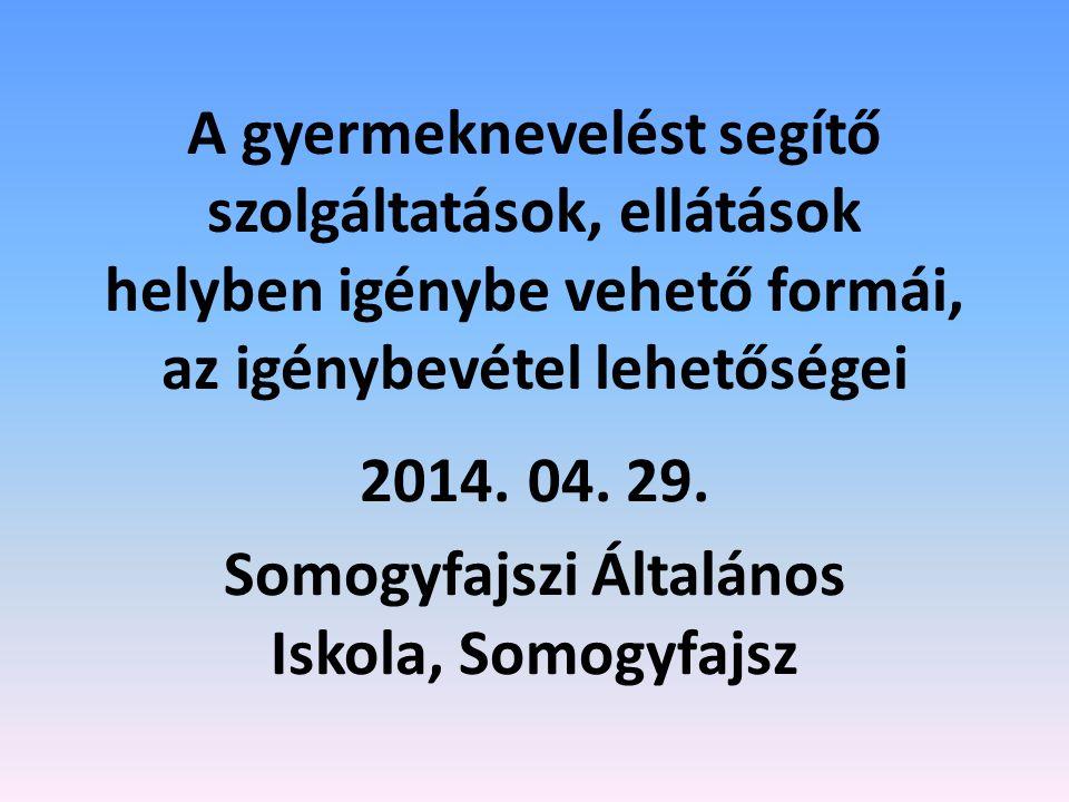2014. 04. 29. Somogyfajszi Általános Iskola, Somogyfajsz