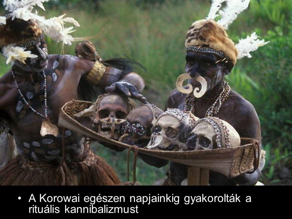 A Korowai egészen napjainkig gyakorolták a rituális kannibalizmust