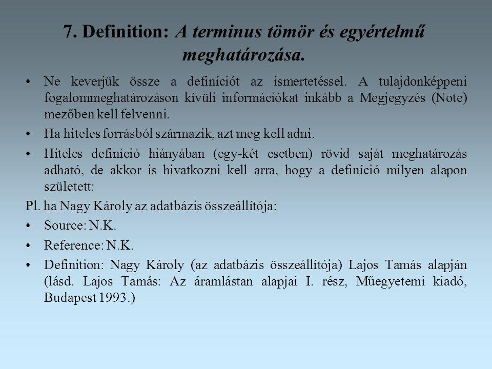 7. Definition: A terminus tömör és egyértelmű meghatározása.