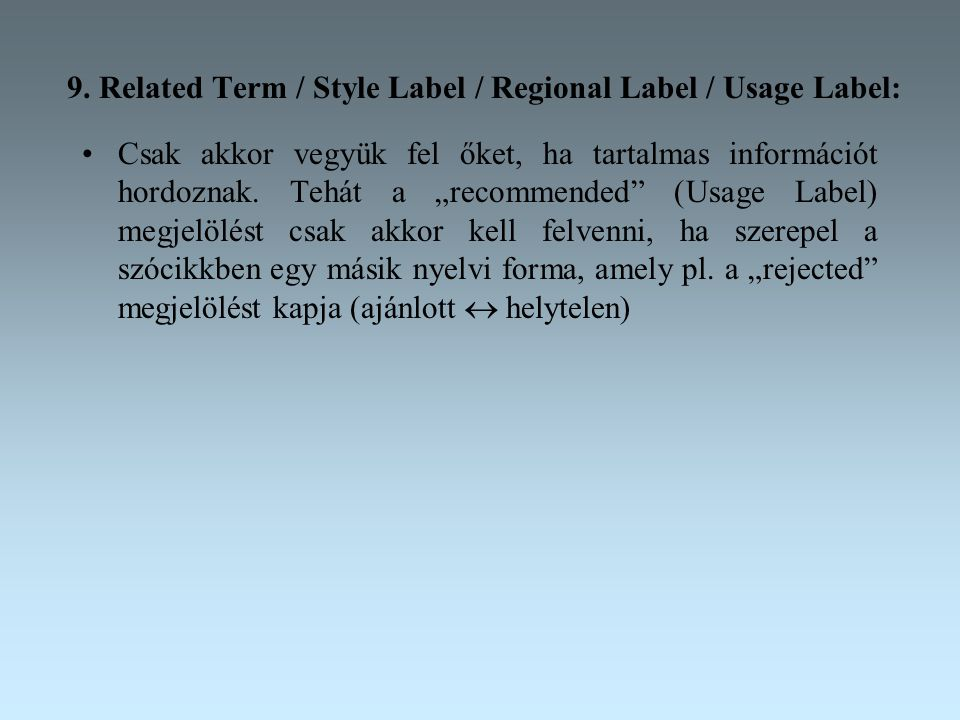 9. Related Term / Style Label / Regional Label / Usage Label: