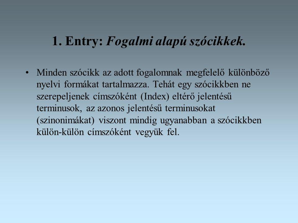 1. Entry: Fogalmi alapú szócikkek.