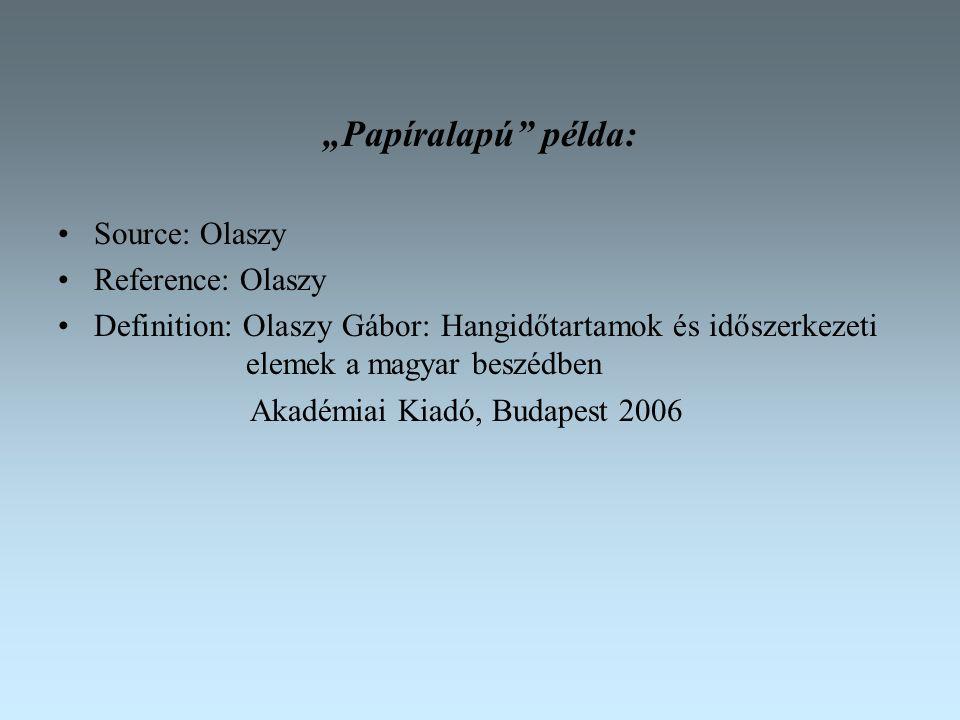 """""""Papíralapú példa: Source: Olaszy Reference: Olaszy"""