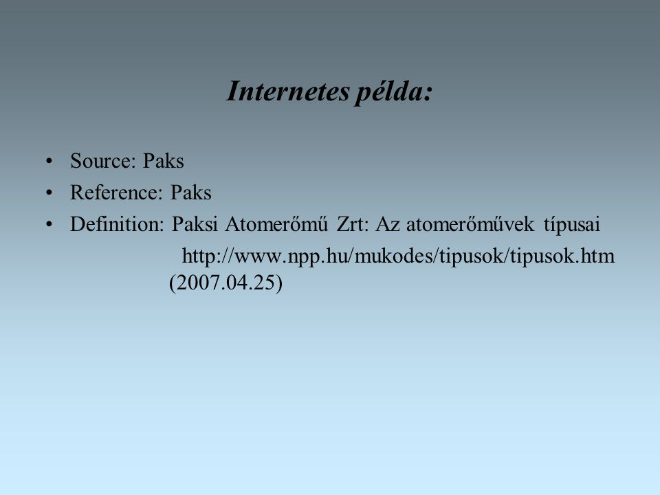 Internetes példa: Source: Paks Reference: Paks