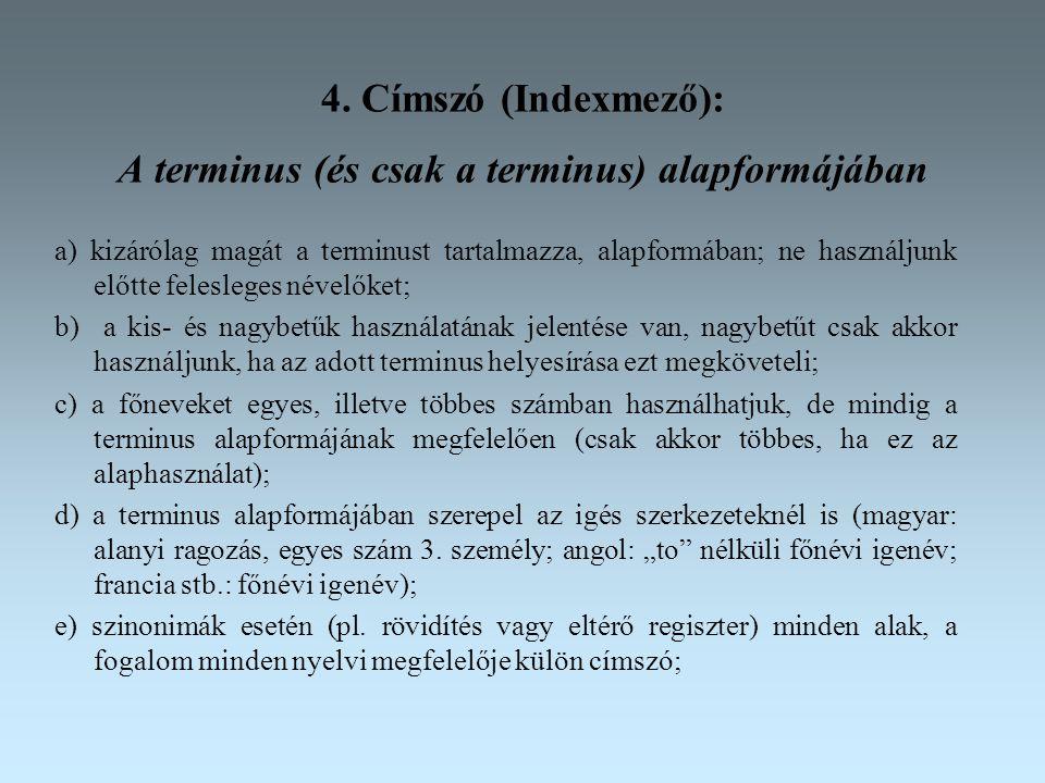 4. Címszó (Indexmező): A terminus (és csak a terminus) alapformájában