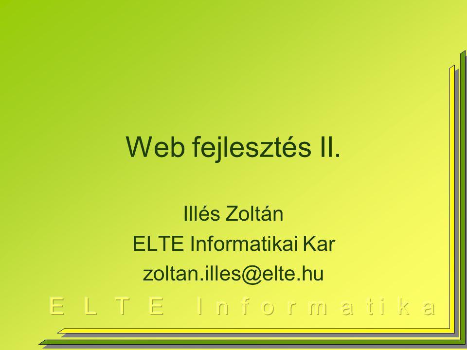 Illés Zoltán ELTE Informatikai Kar zoltan.illes@elte.hu