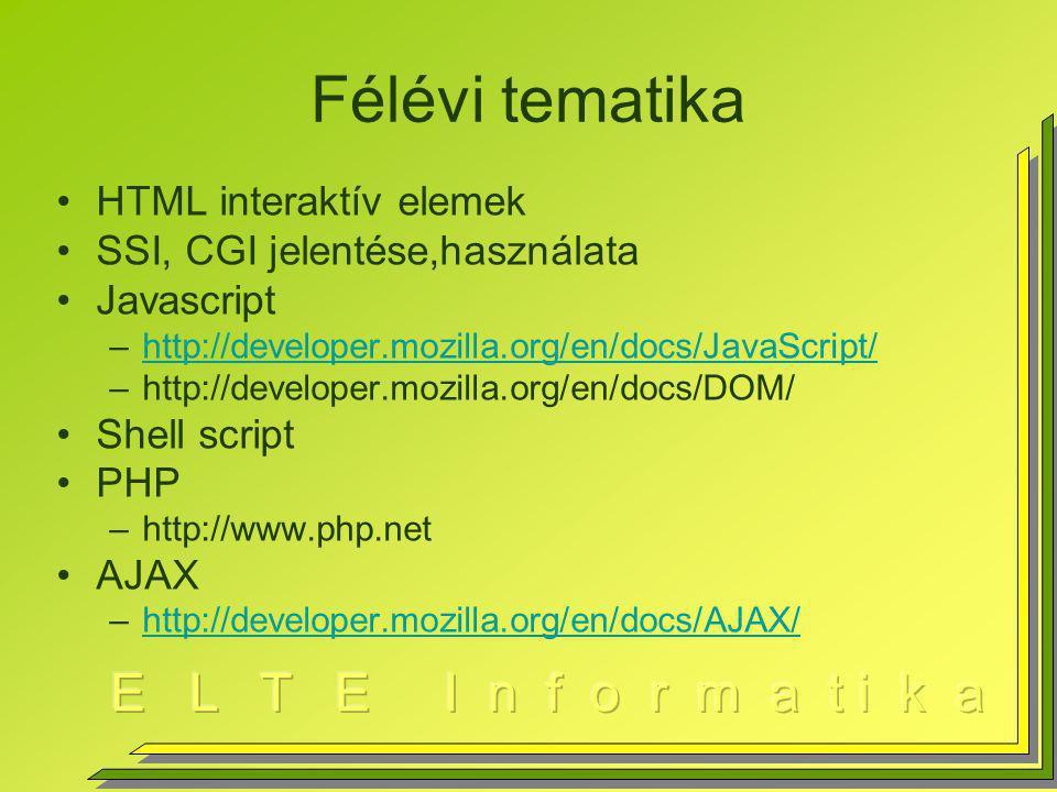 Félévi tematika HTML interaktív elemek SSI, CGI jelentése,használata