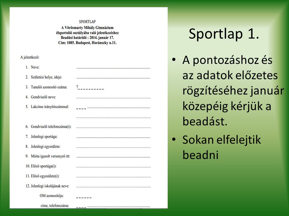 Sportlap 1. A pontozáshoz és az adatok előzetes rögzítéséhez január közepéig kérjük a beadást.