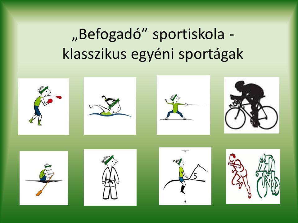 """""""Befogadó sportiskola - klasszikus egyéni sportágak"""