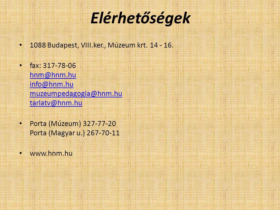 Elérhetőségek 1088 Budapest, VIII.ker., Múzeum krt. 14 - 16.