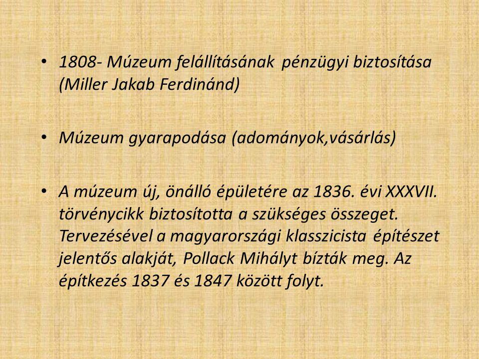 1808- Múzeum felállításának pénzügyi biztosítása (Miller Jakab Ferdinánd)