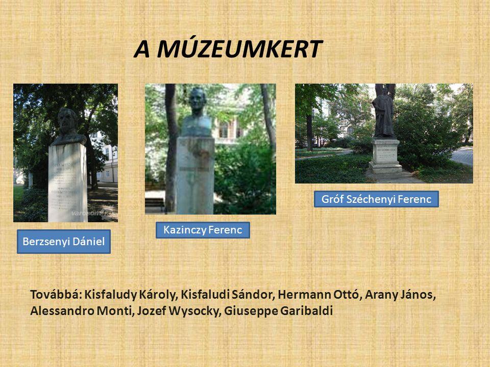 A múzeumkert Gróf Széchenyi Ferenc. Kazinczy Ferenc. Berzsenyi Dániel.