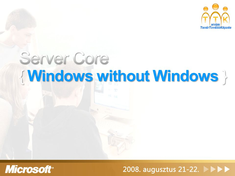 Server Core { Windows without Windows }