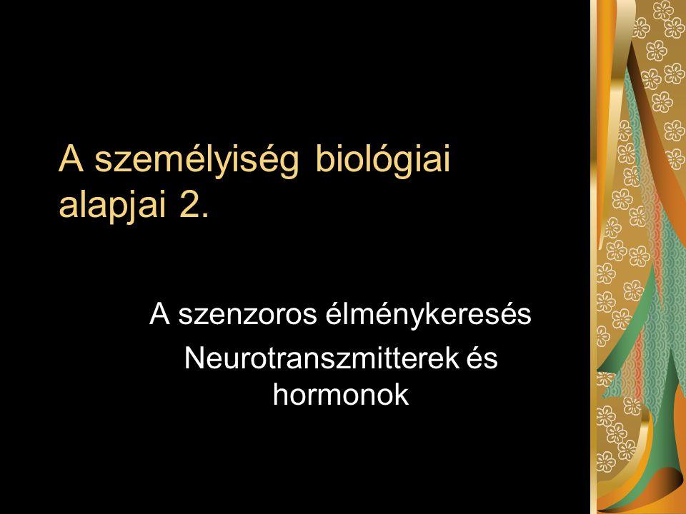 A személyiség biológiai alapjai 2.