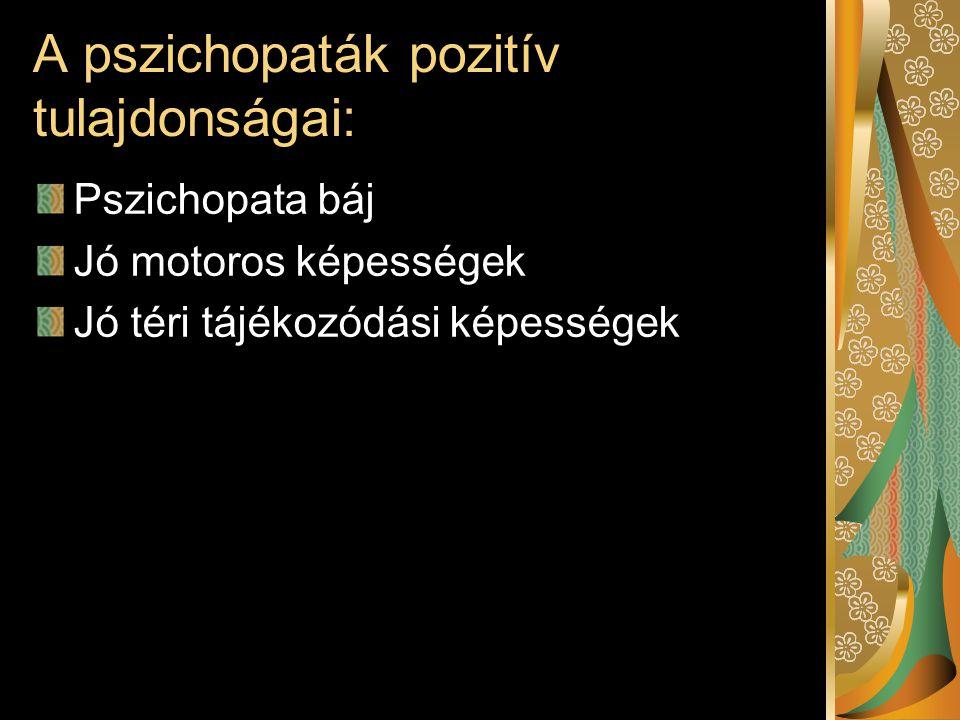 A pszichopaták pozitív tulajdonságai: