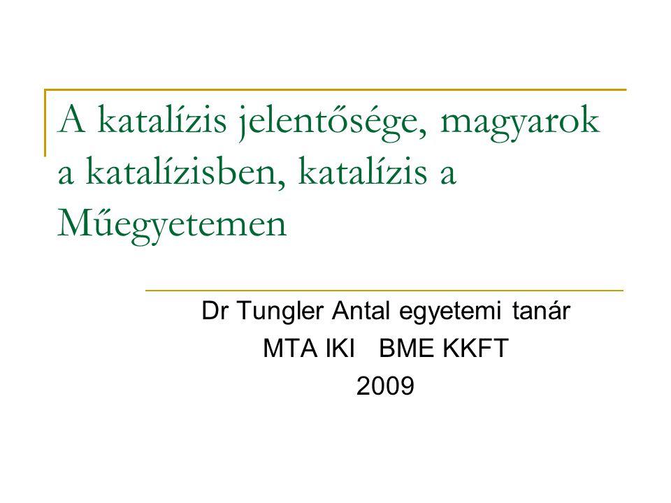 Dr Tungler Antal egyetemi tanár MTA IKI BME KKFT 2009