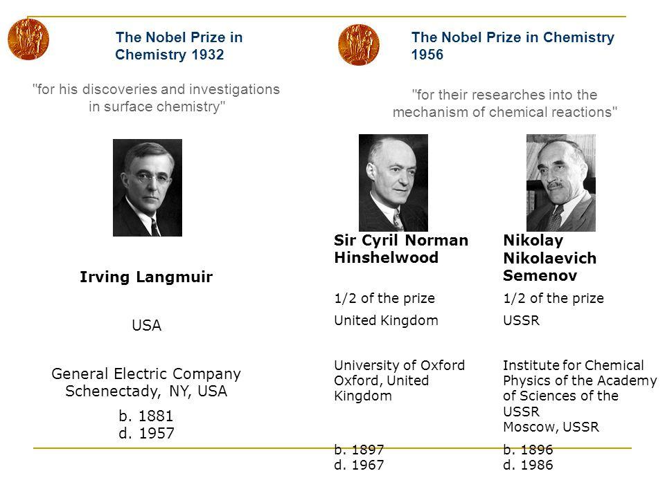 The Nobel Prize in Chemistry 1932 The Nobel Prize in Chemistry 1956